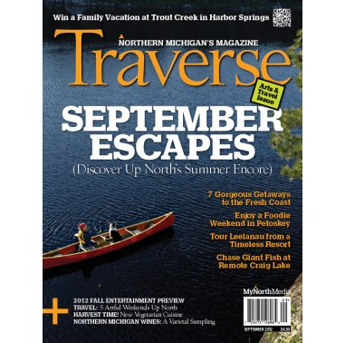 September 2012 Traverse, Northern Michigan's Magazine