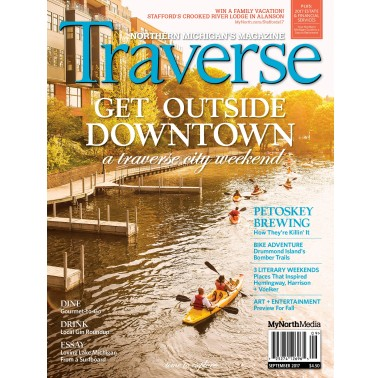 September 2017 Traverse, Northern Michigan's Magazine