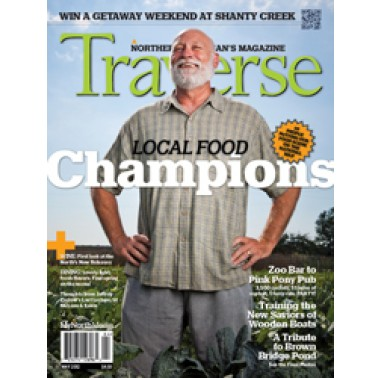 May 2012 issue Traverse, Northern Michigan's Magazine