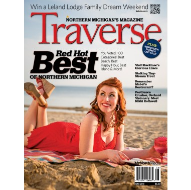 June 2013 Traverse, Northern Michigan's Magazine