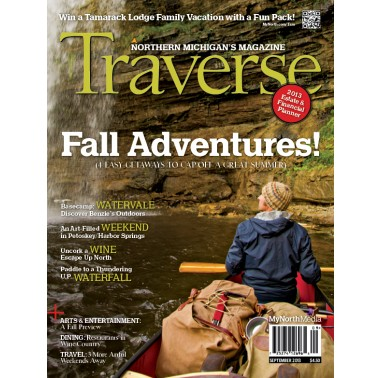 September 2013 Traverse, Northern Michigan's Magazine