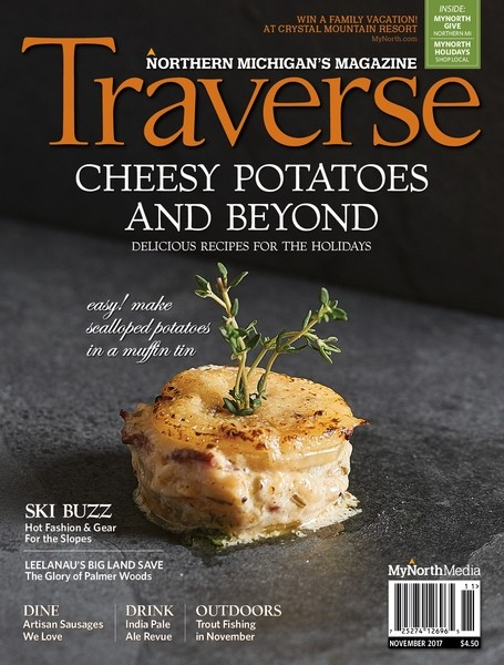 November 2017 Traverse, Northern Michigan's Magazine