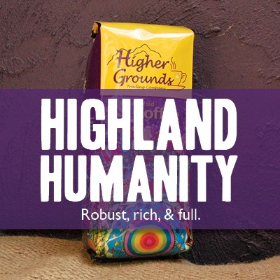 Higher Grounds Highland Humanity Blend