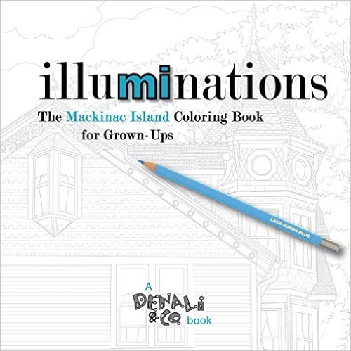 Illuminations: The Mackinac Island Coloring Book for Grown-Ups