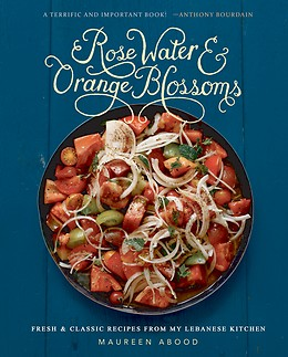 Rose Water & Orange Blossoms Cookbook by Maureen Abood