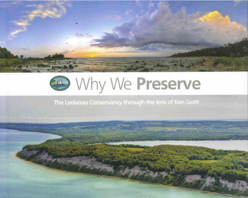 Why We Preserve: The Leelanau Conservancy through the lens of Ken Scott.