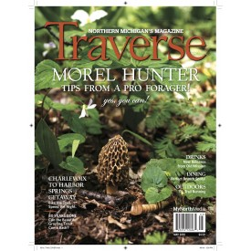 May 2018 Traverse, Northern Michigan's Magazine
