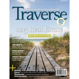 April 2015 Traverse, Northern Michigan's Magazine