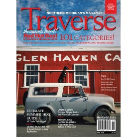 June 2018 Traverse, Northern Michigan's Magazine