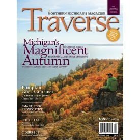 October 2016 Traverse, Northern Michigan's Magazine