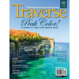 October 2018 Traverse, Northern Michigan's Magazine