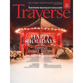December 2015 Traverse, Northern Michigan's Magazine