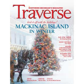 December 2017 Traverse, Northern Michigan's Magazine