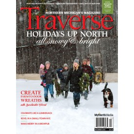 December 2018 Traverse, Northern Michigan's Magazine