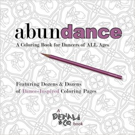 Abundance A Coloring Book For Dancers Of ALL Ages