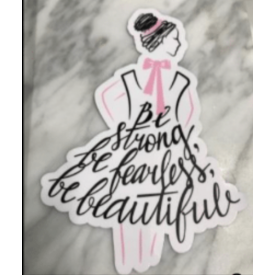 Be Strong, Be Fearless, Be Beautiful Vinyl Sticker