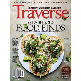 March 2014 Traverse, Northern Michigan Magazine