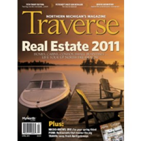 April 2011 Traverse, Northern Michigan's Magazine