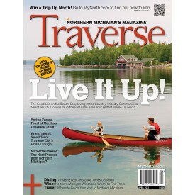 Cover April 2013 Traverse Northern Michigan's Magazine
