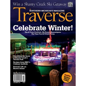 December 2012 Traverse, Northern Michigan's Magazine