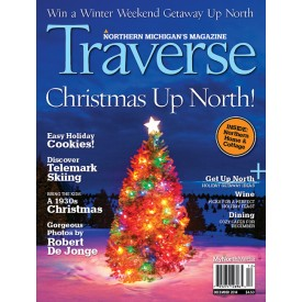 December 2014 Traverse, Northern Michigan's Magazine