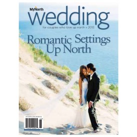 MyNorth Wedding 2013: A Magazine for Couples Who Love Northern Michigan