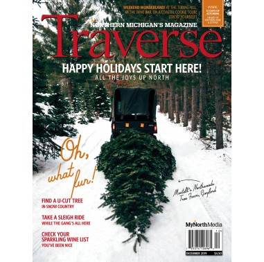 December 2019 Traverse, Northern Michigan's Magazine