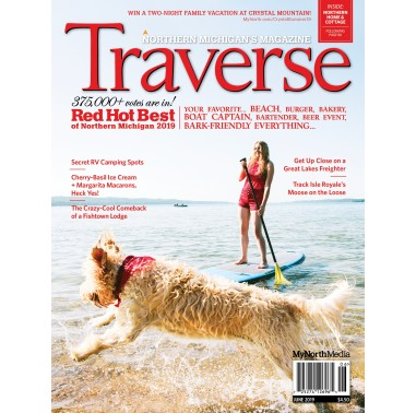 June 2019 Traverse, Northern Michigan's Magazine