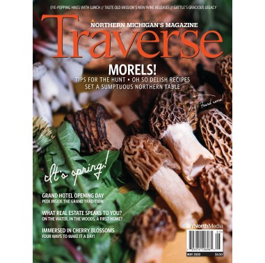 May 2020 Traverse, Northern Michigan's Magazine