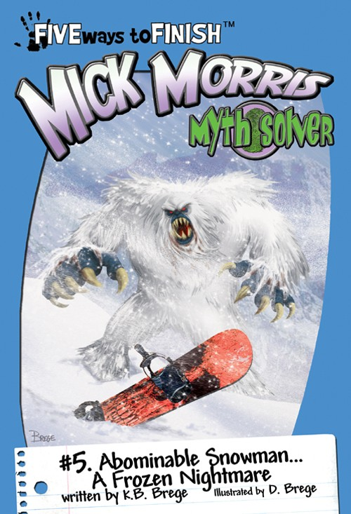 Mick Morris Myth Solver #5: Abominable Snowman...A Frozen Nightmare! Five Ways to Finish