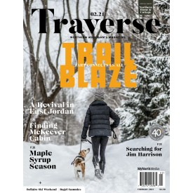 February 2021 Traverse, Northern Michigan's Magazine