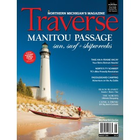 August 2018 Traverse, Northern Michigan's Magazine