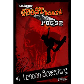 Ghost Board Posse #1: London Screaming
