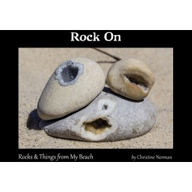 Rock On: Rocks & Things from My Beach