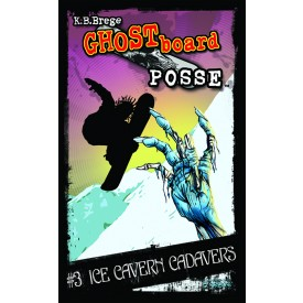 Ghost Board Posse #3: Ice Cavern Cadavers