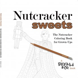 Nutcracker Sweets: The Nutcrakcer Coloring Book for Grown-Ups