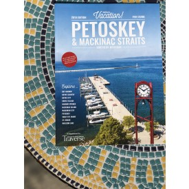 2019 Petoskey and Mackinac Straits Vacation Guide