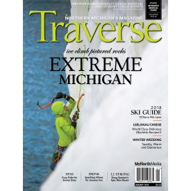 January 2018 Traverse, Northern Michigan's Magazine